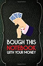 Bough This Notebook With Your Money: Casino Notebook Journal Composition Blank Lined Diary Notepad 120 Pages Paperback Green