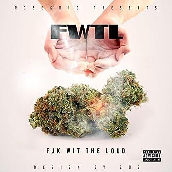 Fuk wit da Loud (feat. G13)