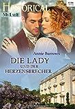 Die Lady und der Herzensbrecher (Historical MyLady 555)
