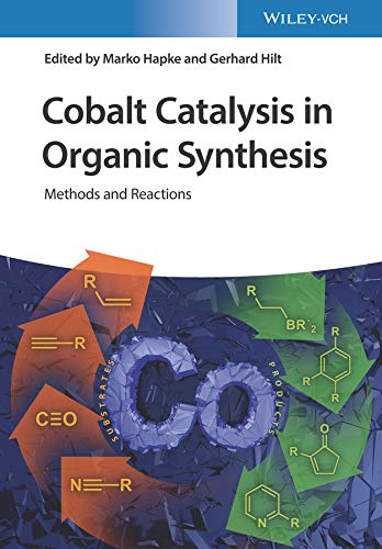 Cobalt Catalysis in Organic Synthesis: Methods and Reactions (English Edition)