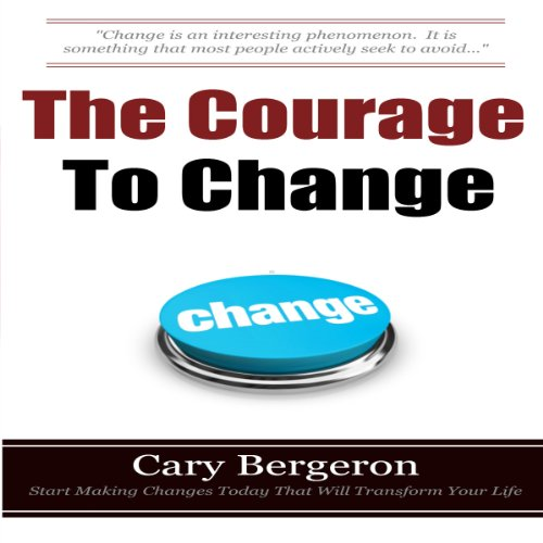 The Courage to Change audiobook cover art