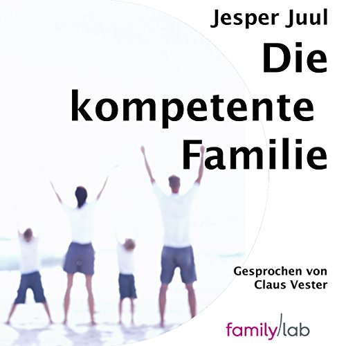 Die kompetente Familie audiobook cover art