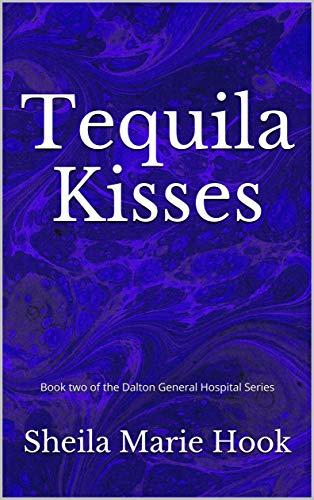 Tequila Kisses (The Dalton General Hospital Series) (English Edition)