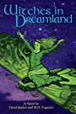 Witches in Dreamland: A Novel by David Barker and W. H. Pugmire