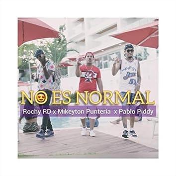 No Es Normal (feat. Rochy Rd & Pablo Piddy)