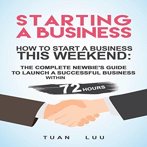 Starting a Business: How to Start a Business This Weekend cover art