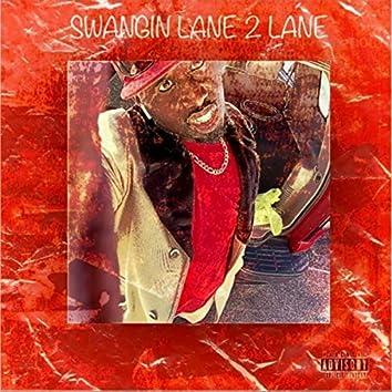 Swangin' Lane 2 Lane