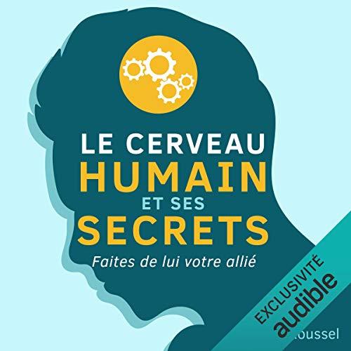 Couverture de Le cerveau humain et ses secrets