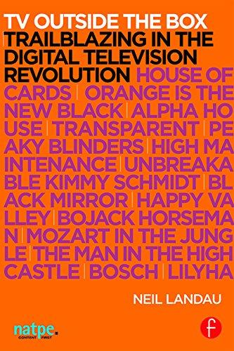 TV Outside the Box: Trailblazing in the Digital Television Revolution (NATPE Presents) (English Edition)