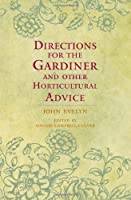 Directions for the Gardiner and Other Horticultural Advice by John Evelyn(2010-01-25)