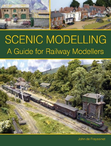 Scenic Modelling: A Guide for Railway Modellers (English Edition)