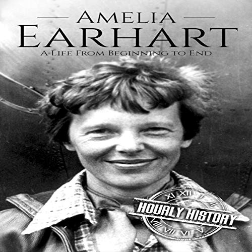 Amelia Earhart: A Life from Beginning to End cover art