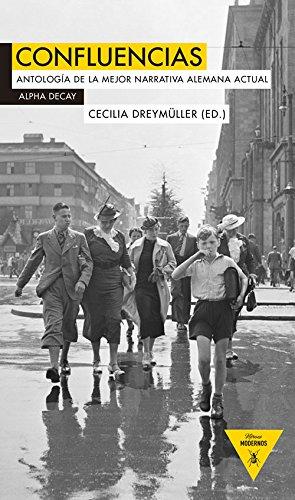 Confluencias: Antología de la mejor narrativa alemana actual: 53 (Héroes Modernos)