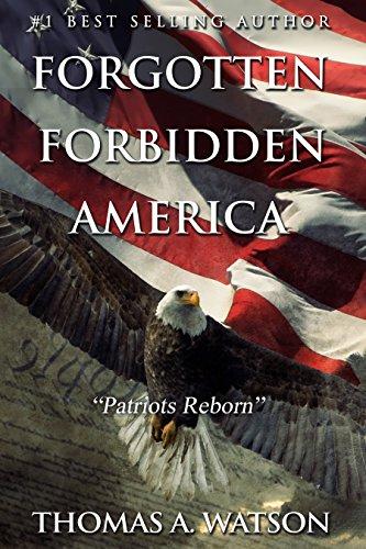 Forgotten Forbidden America:: Patriots Reborn by [Thomas A Watson, Christian Bentulan, Amanda Shore]