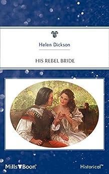 His Rebel Bride by [HELEN DICKSON]