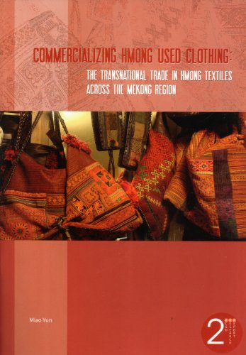 Commercializing Hmong Used Clothing: The Transnational Trade in Hmong Textiles Across the Mekong Region