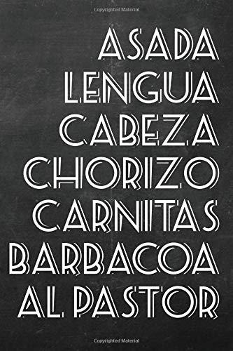 "Asada, Lengua, Cabeza, Chorizo, Carnitas, Barbacoa, Al Pastor: Taco Menu   Lined/Ruled Journal (6"" x 9"" Notebook)  "