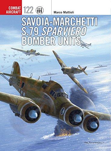 Savoia-Marchetti S.79 Sparviero Bomber Units (Combat Aircraft Book 122) (English Edition)