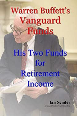 Warren Buffett's Vanguard Funds: His Two Funds for Retirement Income