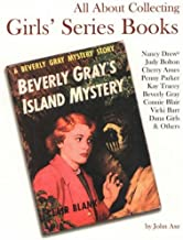 All About Collecting Girls' Series Books: Nancy Drew, Judy Bolton, Cherry Ames, Penny Parker, Kay Tracey, Beverly Gray, Connie Blair, Vicki Barr, Dana Girls & Others