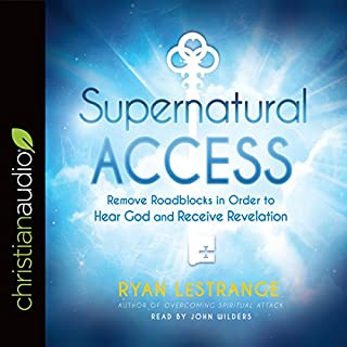 Supernatural Access     Removing Roadblocks in Order to Hear God and Receive Revelation              By:                                                                                                                                 Ryan LeStrange                               Narrated by:                                                                                                                                 John Wilders                      Length: 5 hrs and 16 mins     80 ratings     Overall 4.9