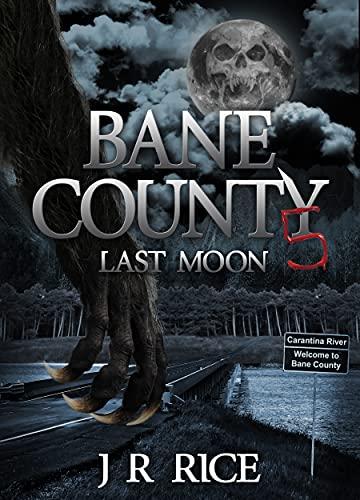 Bane County: Last Moon (Book 5) (English Edition)