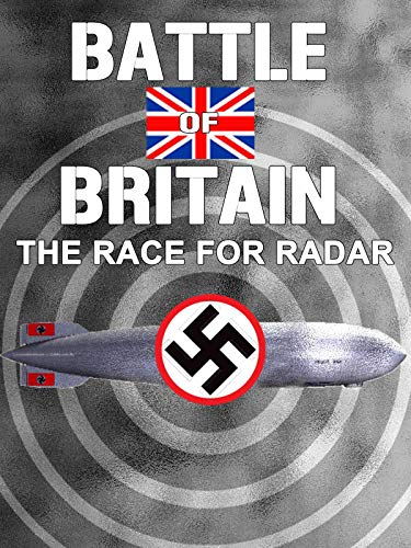 Battle Of Britain: The Race For Radar