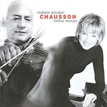 Chausson, E.: Poeme / Concerto for Violin, Piano and String Quartet, Op. 21