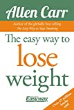 The Easy Way to Lose Weight (Allen Carr's Easyway Book 7)