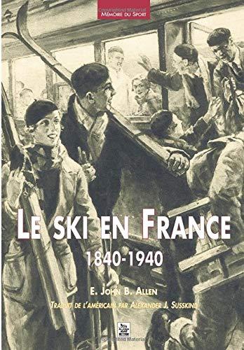 Ski en France 1840-1940 (Le)