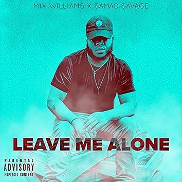 Leave Me Alone (feat. Samad Savage)