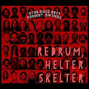 Redrum, Helter Skelter