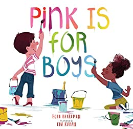 Pink Is for Boys by [Robb Pearlman, Eda Kaban]