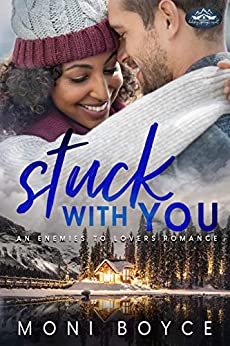 Stuck With You: A Holiday Springs Resort Novel by [Moni Boyce]