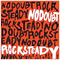 Rock Steady by No Doubt (2001-12-11)