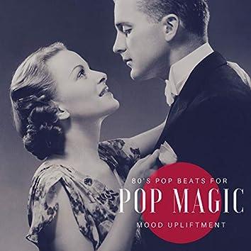 Pop Magic - 80's Pop Beats For Mood Upliftment