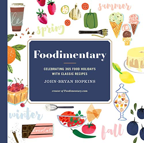 Foodimentary: Celebrating 365 Food Holidays with Classic Recipes