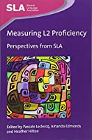 Measuring L2 Proficiency: Perspectives from SLA (Second Language Acquisition)