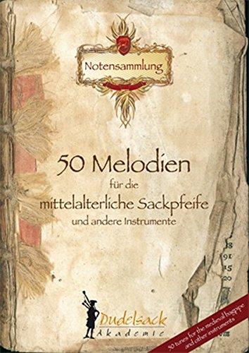 50 Melodien für die mittelalterliche Sackpfeife und andere Instrumente: Band 1