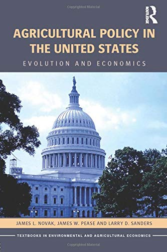 Compare Textbook Prices for Agricultural Policy in the United States: Evolution and Economics Routledge Textbooks in Environmental and Agricultural Economics 1 Edition ISBN 9781138809239 by Novak, James L.,Pease, James W.,Sanders, Larry D.
