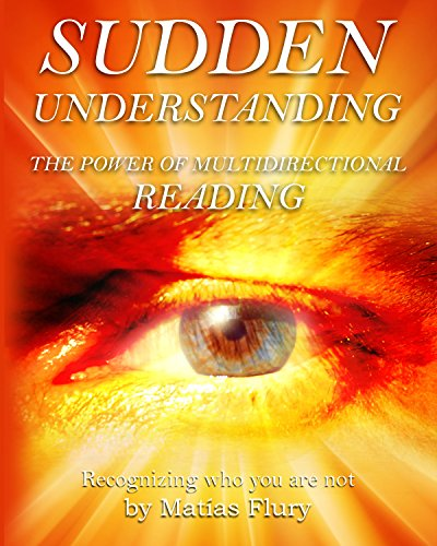 Sudden Understanding-Recognizing Who You Are Not: The Power of Multi Directional Reading (English Edition)