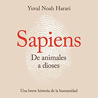Sapiens. De animales a dioses [Sapiens. From Animals to Gods] audiobook cover art