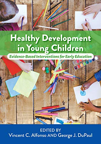 Healthy Development in Young Children: Evidence-Based Interventions for Early Education