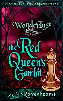 Wonderlust Book4: The Red Queen's Gambit: The adult Alice monster taboo erotic creature fantasy concludes by [A J Ravenhearst]