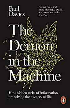 The Demon in the Machine: How Hidden Webs of Information Are Finally Solving the Mystery of Life by [Paul Davies]