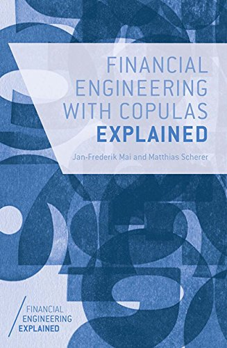 Financial Engineering with Copulas Explained (Financial Engineering Explained) (English Edition)