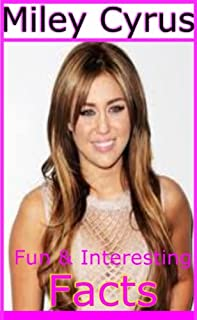 Fun And Interesting Facts About Miley Cyrus