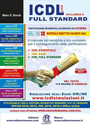 ICDL più full standard. Il manuale più semplice e più completo per il conseguimento delle certificazioni ICDL: edizione 2021 a colori: 27 x 19 con simulatore gratuito online