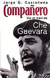 COMPANERO. Vie et mort de Che Guevara