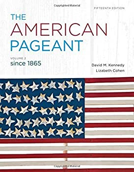 The American Pageant Vol 2 Since 1865 15th edition by Kennedy David M Cohen Lizabeth  2012  Paperback